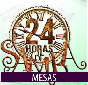 MESAS 24 HORAS DE SAMBA