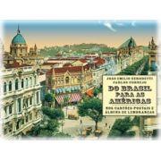 Do Brasil para as am�ricas nos cart�es-postais e �lbuns de lembra�as