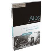 Atos Volume 2 (Cap�tulos 8 a 12) - O Avan�o do Evangelho na Jud�ia e Samaria