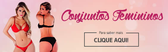 CONJUNTOS FEMININOS - ESTILO SEDUTOR