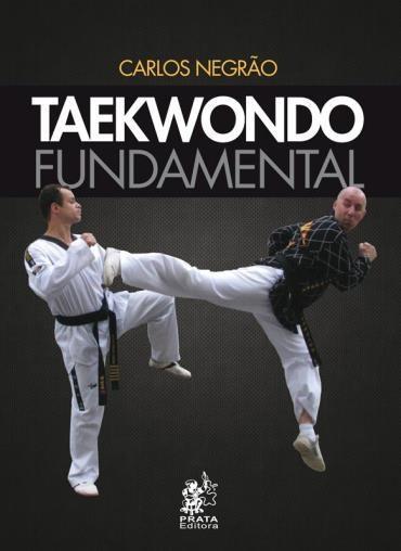 Livro Taekwondo Fundamental - Mestre Carlos Negr�o